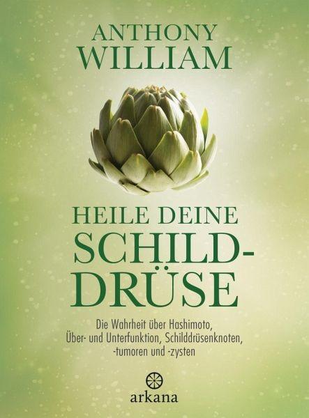 Heile deine Schilddrüse Anthony William ARKANA Verlag Hardcover