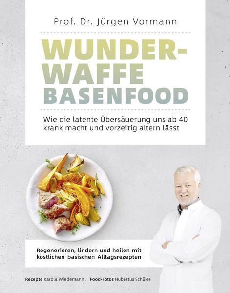 Wunderwaffe Basenfood NEU Prof. Dr. rer. nat. Jürgen Vormann