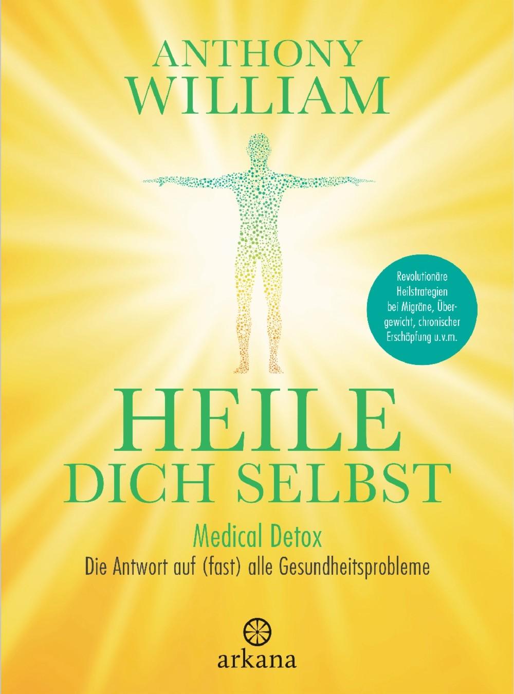 Heile dich selbst Anthony William ARKANA Verlag Hardcover NEU